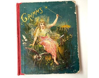 Antique Book Grimm's Household Fairy Tales Translation by Ella Boldry Illustrations by R. Andre 1890
