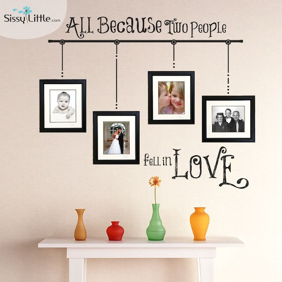 All Because Two People Fell In Love Wall Vinyl Design To Use Etsy