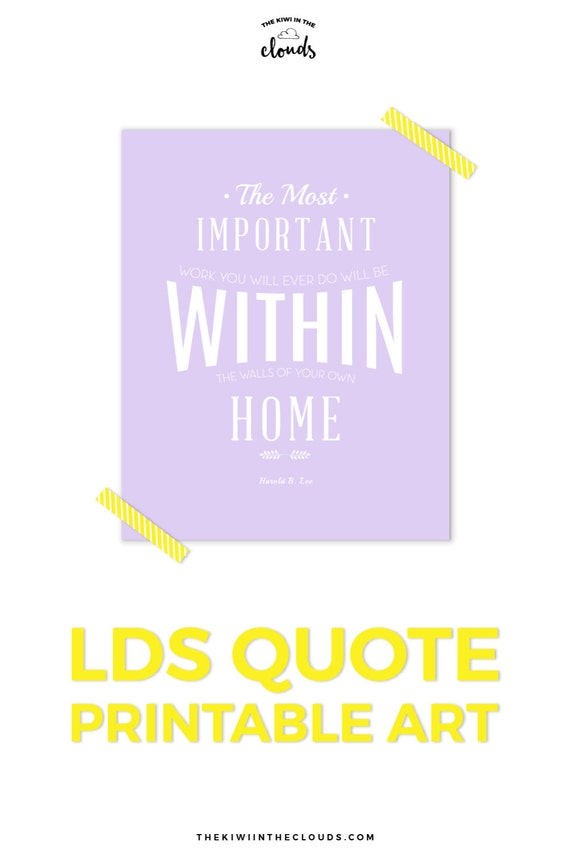 LDS Art LDS Quotes Most Important Work Inspirational Quote Etsy New Lds Inspirational Quotes