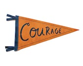 Courage Wool Pennant Flag, Wall Hanging, Art for Kids Room, Courage Wall Hanging, Orange School Flag, Baby Room Decor, Pennant, Screenprint