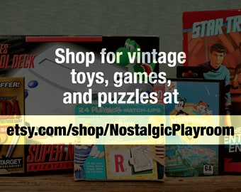 Visit etsy.com/shop/NostalgicPlayroom for Vintage Toys, Games and Puzzles