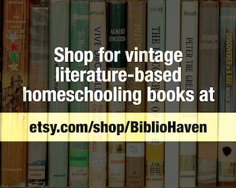 Visit etsy.com/shop/BiblioHaven for Vintage Literature-Based Homeschooling Books