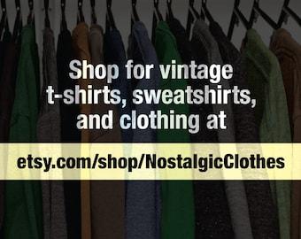 Visit etsy.com/shop/NostalgicClothes for Vintage T-Shirts, Sweatshirts and Clothing