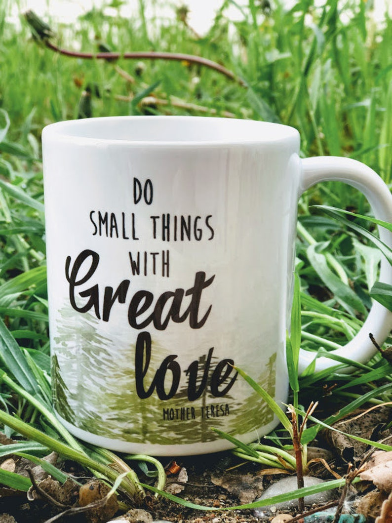 Inspirational Mug  Best Friend Gift  Do small things with image 0