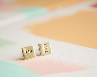 I'm Fine earrings, snarky valentines, minimalist stud earrings, funny gifts for her, stamped jewelry, mothers day gift, square earrings