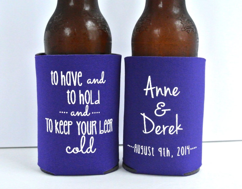 Stubby Holders To Have and To Hold Personalized Wedding Can Coolers Destination Wedding Favor for Guests Wedding Favors Beer Insulators