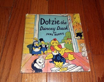Children's Book Rebus story Vintage 1936 Children's book Dotzie the Dancey Duck by June Norris No 306 Rebus