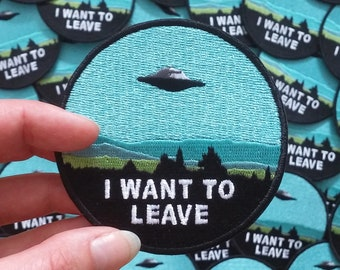 """ORIGINAL* hoaX-FILES patch, """"I want to leave"""" embroidered patch"""