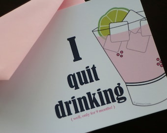 Funny Pregnancy Announcements - I quit drinking...well only for 9 months