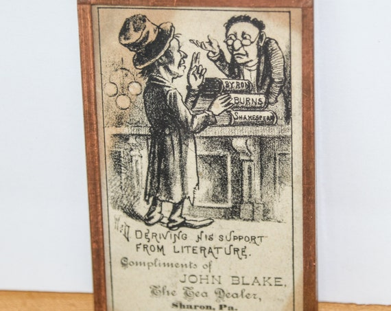 Small John Blake Tea Advertising Copper Framed Sharon PA W&D He Derived his Support From Literature Political or Tea Advertisment Trade Card