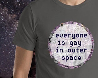 Everyone is Gay in Outer Space Short-Sleeve Unisex T-Shirt