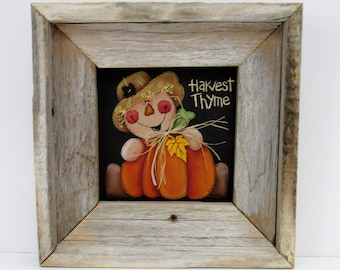 Harvest Thyme Sign, Scare Crow Man holding Orange Pumpkin, Hand Crafted Rustic Barn Wood Frame, Thanksgiving, Tole Painted, Acrylic Paint
