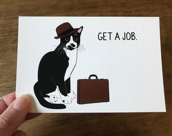 Get a Job Working Cat Postcard / 4x6 Small Art Print / Funny Graduation Card / Tuxedo Cat with Hat and Suitcase