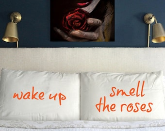 Wake up and smell the Roses Pillow Case Valentine's day Wedding Perfect Gift Couple