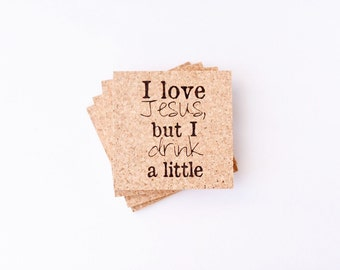I love Jesus but I Drink a Little Coasters   Set of 4   Natural Cork   Funny Coasters