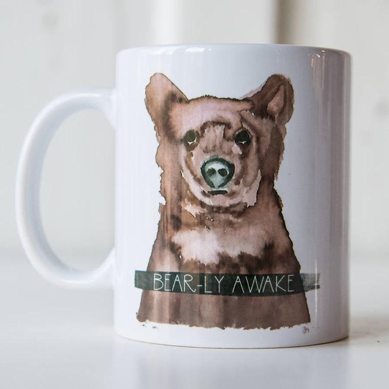 Bearly Awake 11 Oz Coffee Mug Funny Mug