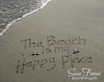 The Beach is my Happy Place Sand Beach Writing  Fine Art Photo