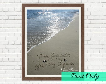 The Beach is my Happy Place Sand Beach Writing  Fine Art Photo