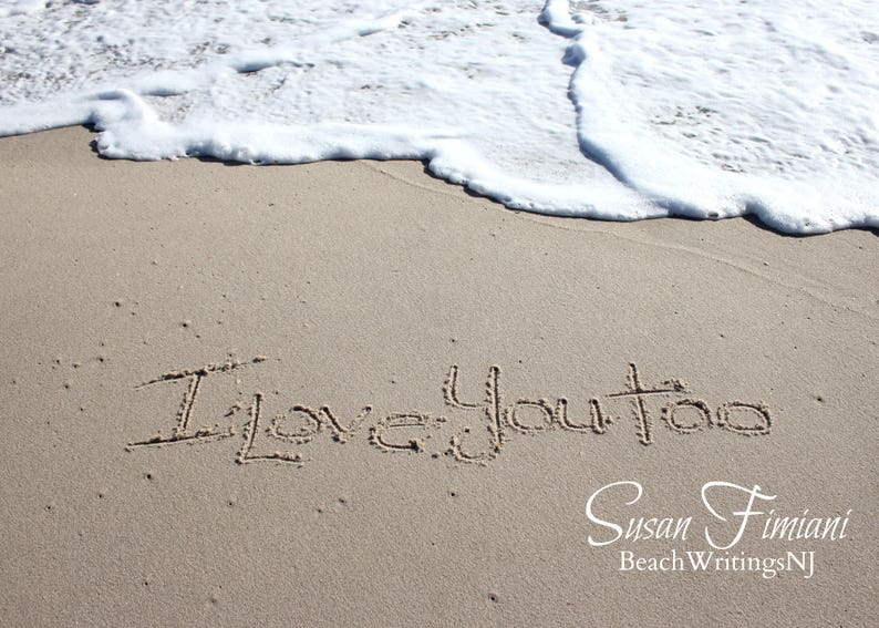 I Love You Too in the Sand 5x7 8x10 Printed fine art photo image 0