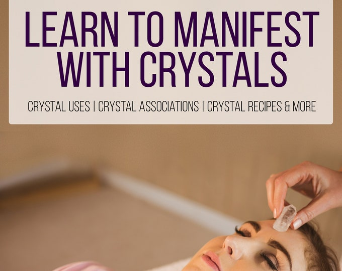 How To Use Crystals Guide, Learn To Manifest With Crystals E-Book, Crystal Bath Recipes, Aromatherapy DIY, Full Moon Rituals, Crystal Grids