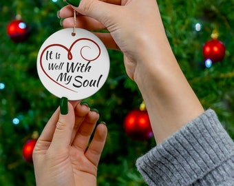 It Is Well With My Soul Round Ceramic Christmas Ornament, Red Heart Ornament, Christian Gift, Proverbs Woman Ornament, Bible Verse Gift
