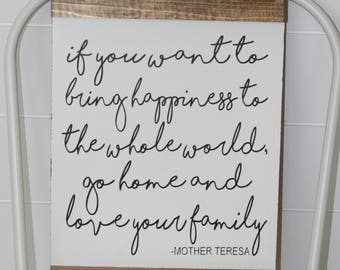Mother Teresa Sayings, Mother Teresa Quotes, Saint Mother Teresa, If you want to bring happiness to the whole world,
