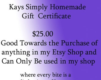 Twenty Five Dollar Gift Certificate from Kays Simply Homemade
