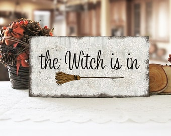 The Witch Is In Sign, Funny Primitive Halloween Sign, Wicked Witch Sign