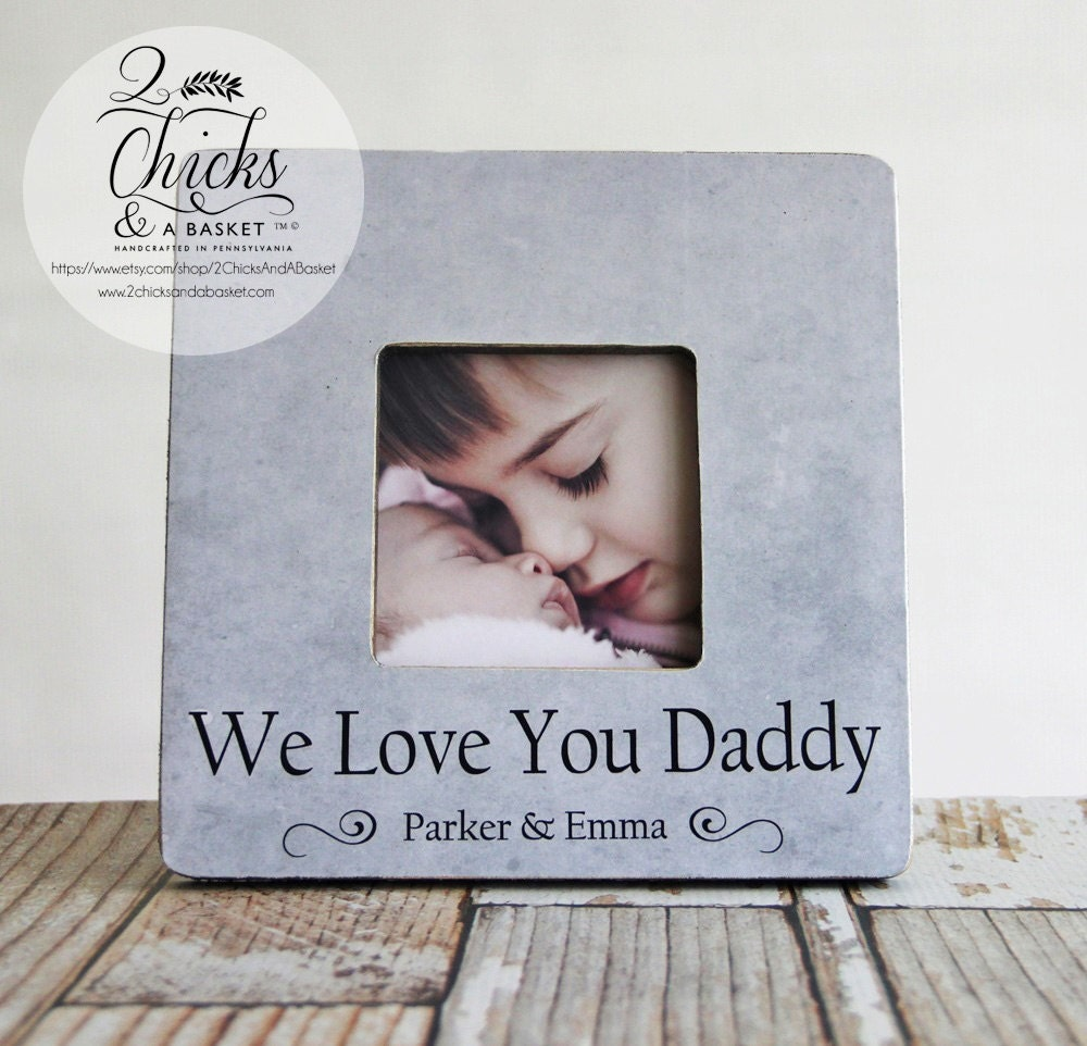 We Love You Daddy Picture Frame Fathers Day Picture Frame | Etsy