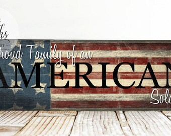 Proud Family Of An American Soldier Sign, Patriotic Sign, Handcrafted Wood Sign