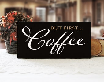 But First Coffee Sign, Funny Wood Sign, Funny Coffee Sign, Coffee Lover Sign, Coffee Kitchen Sign