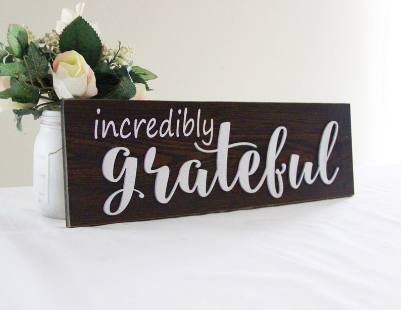 Incredibly Grateful Sign Rustic Kitchen Decor Dining Room Sign Rustic Style Sign Be Grateful