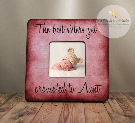 The Best Sisters Get Promoted To Aunt Personalized Picture Etsy