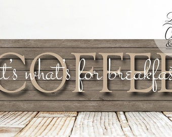 Coffee It's What's For Breakfast Funny Primitive Sign, Funny Coffee Sign, Coffee Lovers Sign