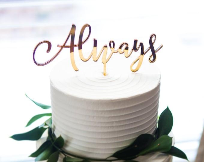 Wedding Cake Topper Always Gold Calligraphy Script Cake Decor in Custom Colors or Gold Wedding Reception Dessert Cake Topper (Item - ALW900)