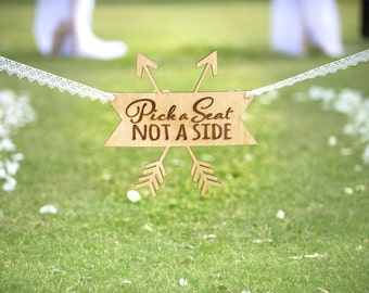 Wedding Sign for Aisle Pick a Seat Not a Side for Ceremony - Wedding Aisle Decorations Sign in Rustic Boho Arrow Design (Item - APS100)