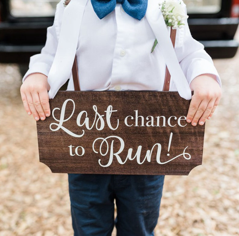 Ring Bearer Sign for Wedding Last Chance to Run Wooden Sign image 0