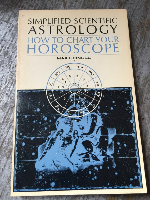 1970 Simplified Scientific Astrology How to Chart Your Horoscope Book by  Max Heindel
