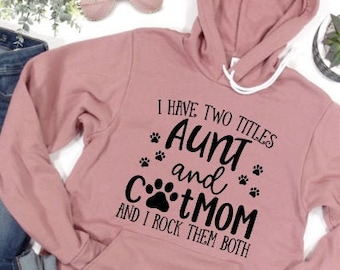 Two Titles Aunt and Cat Mom Hoodie Mom Sweatshirt Sweater Fall Winter Hooded Sweatshirt Teacher Shirt Sweatshirt hoodie