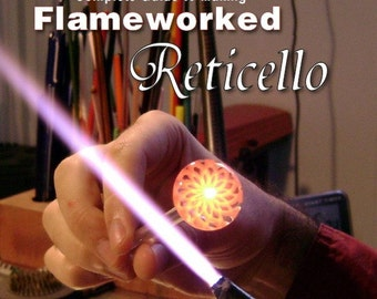 Complete Guide to Making Flameworked Reticello (eBook)