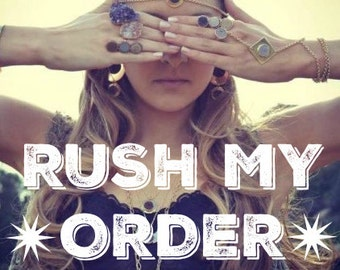 RUSH MY ORDER /// Expedited processing