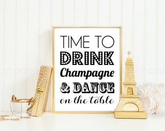 Time To Drink Champagne and Dance on the Table Sign - Digital Art Print Poster Cocktail New Years Eve Decoration Printable INSTANT DOWNLOAD