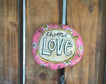 Choose Love Stone,  Handpainted Stone, ArtRock, Painted Rock