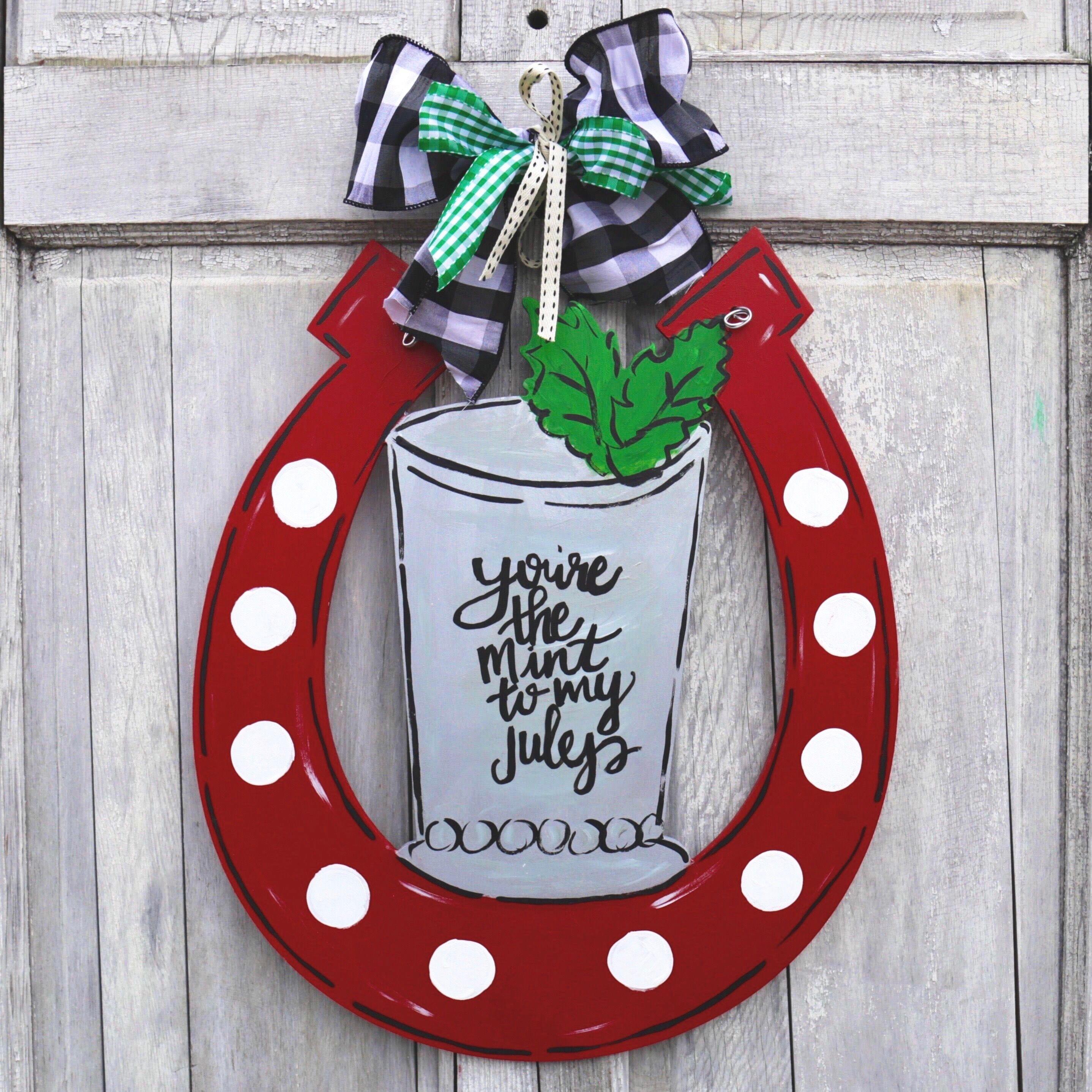 Derby Door Hanger, Mint Julep Door Hanger, Horseshoe Door Hanger, Youu0027re  The Mint To My Julep Sign, Derby Party Decor