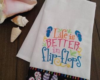 Embroidered Kitchen Floursack Fingertip Tea Towel Life is Better in Flip Flops FREE Shipping