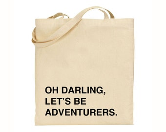 Oh Darling, Let's Be Adventurers Cotton Tote