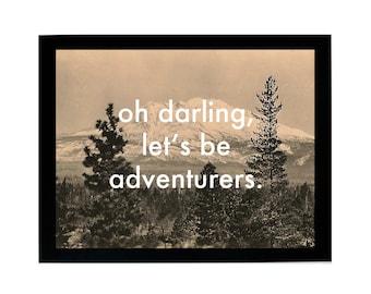 Oh Darling, Let's Be Adventurers Vintage Print