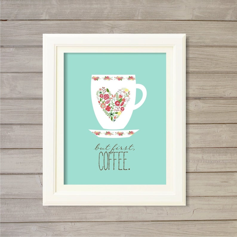 But First Coffee  Aqua Turquoise Blue 8x10 Mug Floral image 0