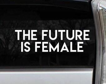 The Future is Female Rub-On Vinyl Die Cut Decal Bumper Sticker Car Laptop Feminist Resist