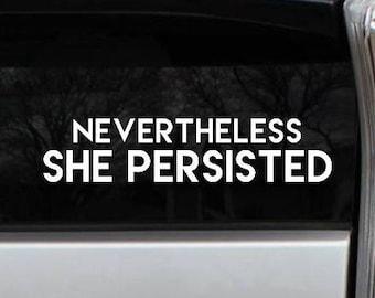 Nevertheless She Persisted Decal Elizabeth Warren Vinyl Die Cut Rub-On Bumper Sticker Car Laptop